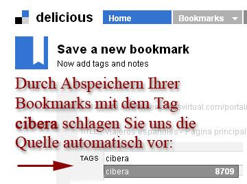 Beim Abspeichern eines neuen Bookmarks einfach cibera als Tag eintragen