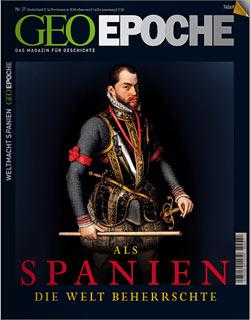 GeoEpoche: Als Spanien die Welt beherrschte