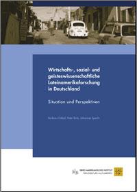 Broschüre: Wirtschafts-, sozial- und geisteswissenschaftliche Lateinamerikaforschung in Deutschland