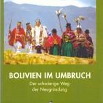Bolivien im Umbruch. Der schwierige Weg der Neugründung