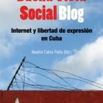 Buch über Kubas Blogosphäre: Buena Vista Social Blog