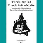 Tödlicher Journalismus: Studie zur Pressefreiheit in Mexiko
