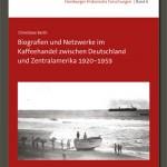 Biografien und Netzwerke im Kaffeehandel zwischen Deutschland und Zentralamerika 1920–1959