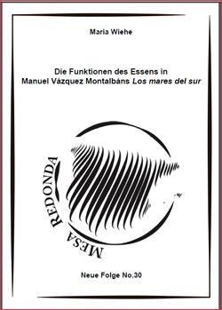Die Funktionen des Essens in Manuel Vázquez Montalbáns Los mares del sur