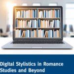 Digital Stylistics in Romance Studies and Beyond: Tagungsbericht online
